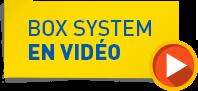 Box System en vidéo